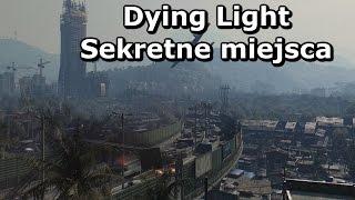 Dying Light - Ciekawostki - Sekretne miejsca