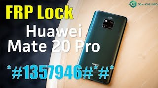 HUAWEI MATE 20 Pro FRP bypass with code *#*#1357946#*#*