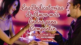 Las Dedicatorias De Amor Más Lindas Para Compartir Gratis | Etiquetate.net