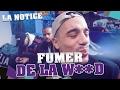 LA NOTICE - FUMER DE LA W**D