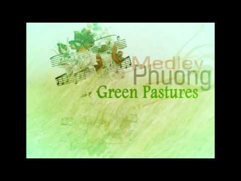 Phuong Medley - Green Pastures video