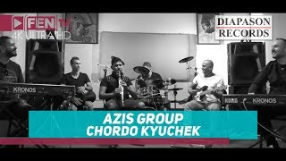 AZIS GROUP - Chordo kyuchek / АЗИС ГРУП - Чордо кючек