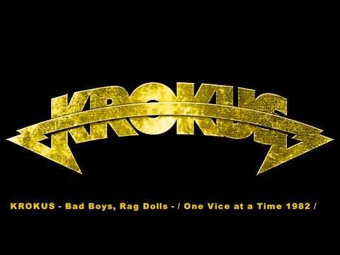 Krokus - Bad Boys, Rag Dolls
