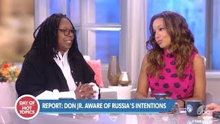 TRUMP JR. - Possible Collusion With The Russians (Dirt On Clinton) - The View