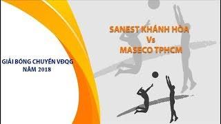 Sanet khánh Hòa vs TP Hồ Chí Minh| Giải bóng chuyền vô địch quốc gia 2018