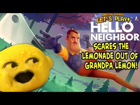 HELLO NEIGHBOR Scares the lemonade out of Grandpa Lemon!