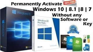 Permanently Activate Windows 10, 8.1, 8, 7 All edition Without any software and key