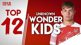 12 FIFA 19 CAREER MODE WONDERKIDS YOU'VE NEVER HEARD OF!