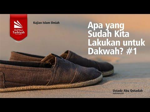 Apa Yang Sudah Kita Lakukan Untuk Dakwah | Ustadz Abu Qotadah