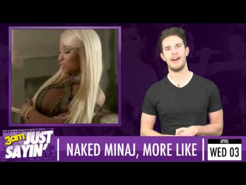 Nicki Minaj Naked In Steamy Video, One Direction Waxworks - Just Sayin' 03 04 13 video