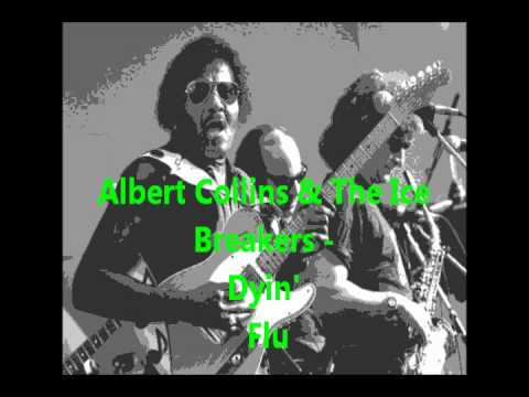 Albert Collins&The Ice Breakers - Dyin' Flu