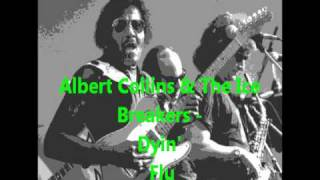 Watch Albert Collins Dyin Flu video