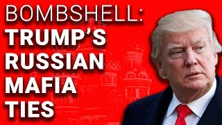 BOMBSHELL: Trump's Ties to Russian Mobster
