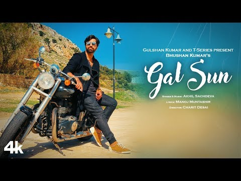 Gal Sun Official Video Song | Akhil Sachdeva | Manoj Muntashir | Bhushan Kumar