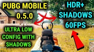 Unlock HDR+ With Shadows and 60 FPS on PUBG Mobile v0.5.0 Latest Ultra Low Config 4.83 MB
