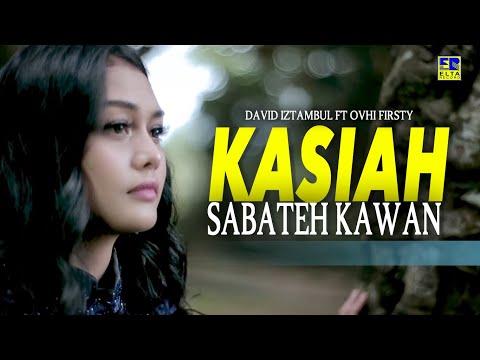 Download David Iztambul Feat Ovhi Firsty - Kasiah Sabateh Kawan Lagu Minang Terbaru 2019   Mp4 baru