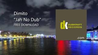 Dimito - Jah No Dub (Free Download)