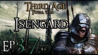Third Age Total War 3.2/MOS Isengard Campaign Ep 37 Stupid game crushing defeat