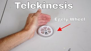 Egely Wheel Telekinesis—Fact or Fiction?