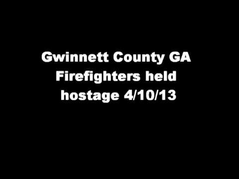 Gwinnett County GA Firefighters taken hostage Audio 4/10/13