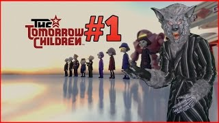 The Tomorrow Children Gameplay (PS4) Part 1 - The Town of LIHNAREZ