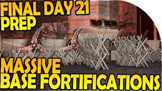MASSIVE BASE FORTIFICATIONS - FINAL DAY 21 HORDE PREP - 7 Days to Die Alpha 16 Gameplay Part 41 S2