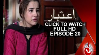 Aitebaar Episode 20