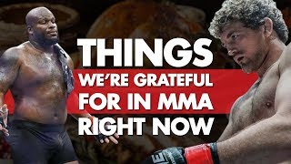 Top 10 Things We're Grateful For In MMA Right Now
