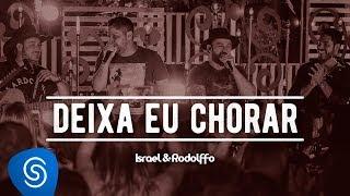 download musica Israel e Rodolffo - Deixa Eu Chorar part Jorge e Mateus - Acústico Ao Vivo Vídeo