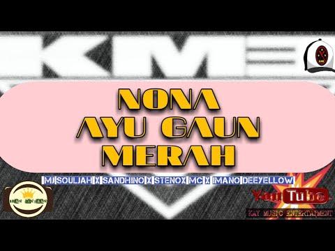 Download NONA AYU GAUN MERAH - KME Mj Souljah X Sandhino X StenoxMc X Imano Deeyellow Mp4 baru