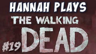 Hannah Plays! - The Walking Dead - Part 19 - Teacher