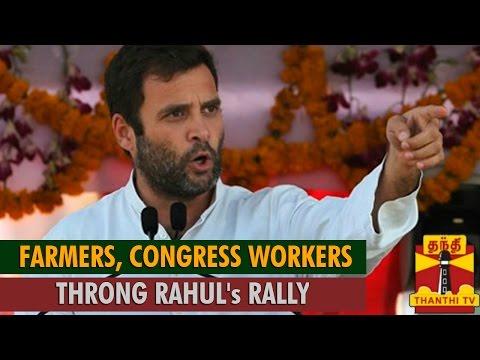 Farmers, Congress Workers Throng Rahul Gandhi's Kisan Rally ...-Thanthi TV