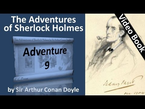 Adventure 09 - The Adventures of Sherlock Holmes by Sir Arthur Conan Doyle