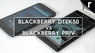 BlackBerry DTEK50 vs Priv: Which BlackBerry Android phone is best?