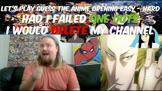 Let's Play Guess The Anime Opening Easy - Hard: Had I failed One Outs I would delete my channel
