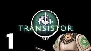 Let's Play Transistor - Episode 1 - Gameplay Impressions