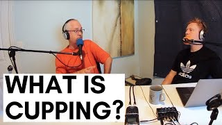 #21 What Is Cupping? (Cupping Series Part 1)