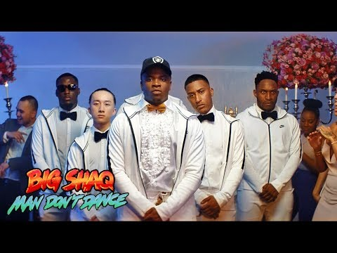 BIG SHAQ - MAN DON'T DANCE (OFFICIAL MUSIC VIDEO) | man don't dance