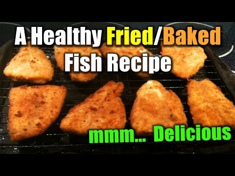 How To Cook A Delicious Fried &amp  Baked Fish  Easy Recipe