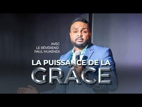 LA PUISSANCE DE LA GRÂCE - partie 1 -  RÉVÉREND PAUL MUKENDI