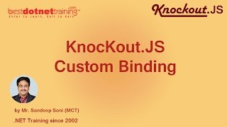 Part 12- what is Custom Binding in Knockout .JS