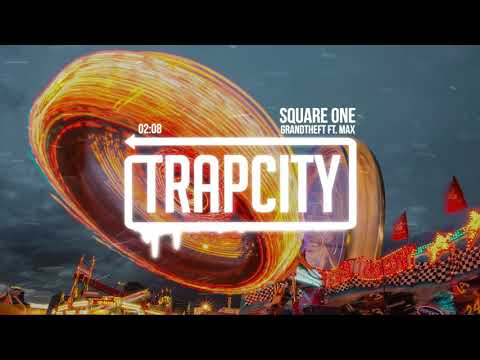 Grandtheft ft. MAX - Square One (Lyrics)
