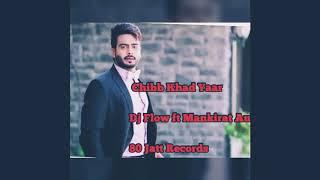 Chib Kad Dj Flow ft Mankirat Aulakh  80 Jatt Recor
