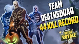 44 Kill RECORD! Team Death Squad! (Fortnite Battle Royale)