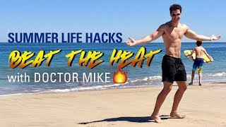Beat the Heat | Summer Life Hacks with Doctor Mike