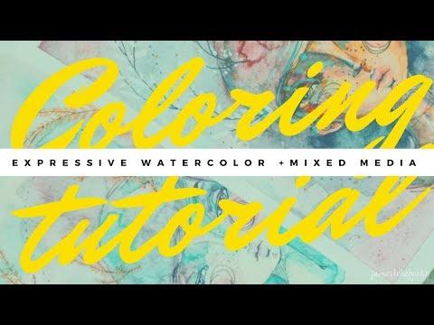 Coloring TUTORIAL - expressive watercolor + mixed media