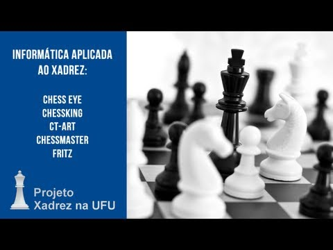 Informática Aplicada ao Xadrez: Chess Eye, Chessking, Ct-Art, Chessmaster e Fritz