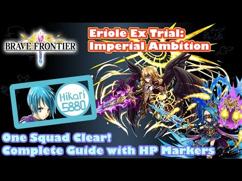 Brave Frontier Eriole EX Trial: Imperial Ambition | 1 Squad Clear Full Guide (With HP Markers)