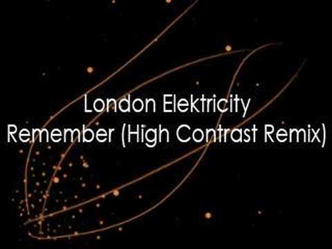 London Elektricity - Remember (High Contrast Remix) Music Videos