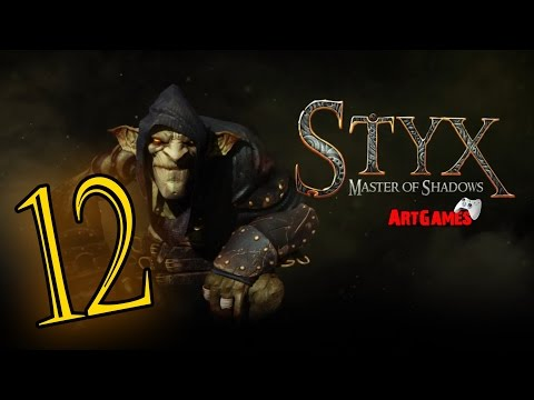 Styx: Master Of Shadows - 12 (сложность Гоблин)